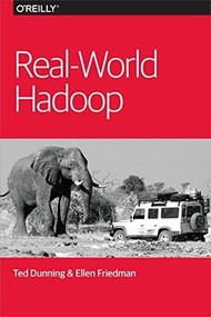 Real-World Hadoop by Ted Dunning, Ellen Friedman, 9781491922668
