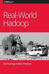 Real-World Hadoop by Ted Dunning, Ellen Friedman, 9781491922668