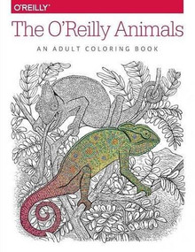 The O'Reilly Animals (An Adult Coloring Book) by Inc. O'Reilly Media, 9781491955963