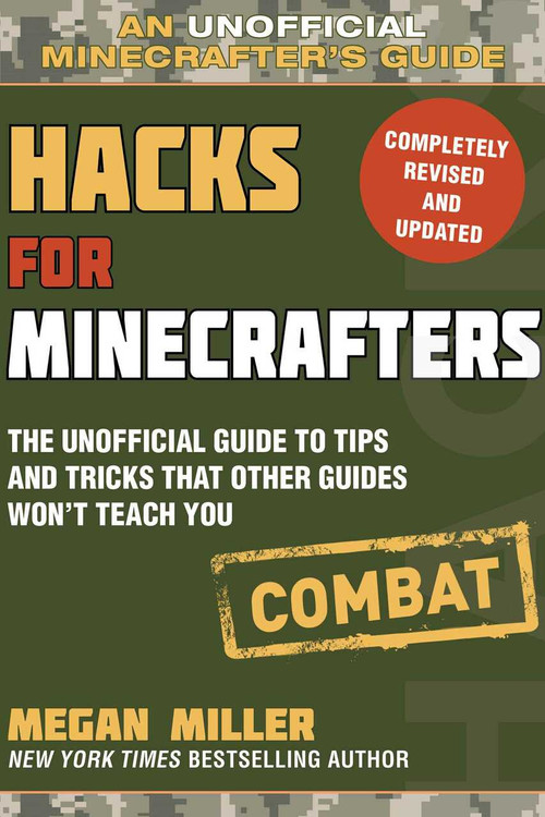 Hacks for Minecrafters: Combat Edition (The Unofficial Guide to Tips and Tricks That Other Guides Won't Teach You) - 9781510738041 by Megan Miller, 9781510738041