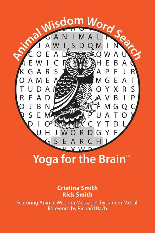 Animal Wisdom Word Search (Yoga for the Brain) by Cristina Smith, Rick Smith, Lauren McCall, Richard Bach, 9781642931303