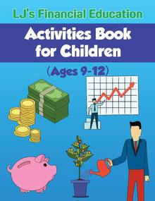 Lj's Financial Education Activites Book for Children (Ages 9-12) by La Tasha & Jason Fields, 9781543953770