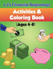Lj's Financial Beginnings Activity & Coloring Book (Ages 4-8) by La Tasha & Jason Fields, 9781543953763