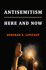 Antisemitism (Here and Now) by Deborah E. Lipstadt, 9780805243376