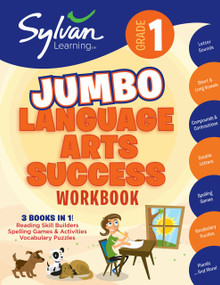 1st Grade Jumbo Language Arts Success Workbook (3 Books In 1 # Reading Skill Builders, Spellings Games, Vocabulary Puzzles; Activities, Exercises, and Tips to Help Catch Up, Keep Up and Get Ahead) by Sylvan Learning, 9780375430305