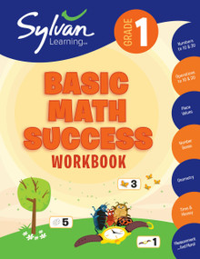 1st Grade Basic Math Success Workbook (Numbers and Operations, Geometry, Time and Money, Measurement and More;  Activities, Exercises and Tips to Help Catch Up, Keep Up, and Get Ahead.) by Sylvan Learning, 9780375430343
