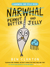 Peanut Butter and Jelly (A Narwhal and Jelly Book #3) - 9780735262461 by Ben Clanton, 9780735262461
