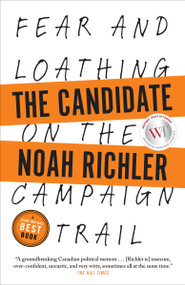 The Candidate (Fear and Loathing on the Campaign Trail) - 9780385687294 by Noah Richler, 9780385687294