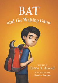 Bat and the Waiting Game - 9780062445865 by Elana K. Arnold, Charles Santoso, 9780062445865