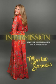 Intermission (How Fervor, Friendships and Faith Took Me to The Second Act) by Mindie Barnett, 9781682618301