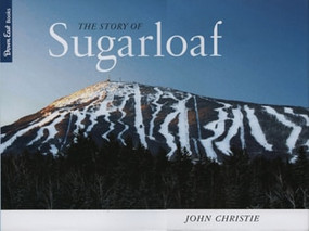 The Story of Sugarloaf by John Christie, 9780892727230