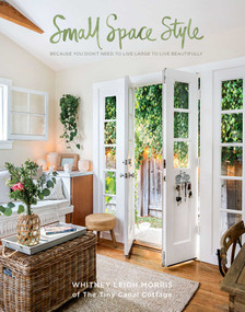 Small Space Style (Because You Don't Need to Live Large to Live Beautifully) by Whitney Leigh Morris, 9781681882949