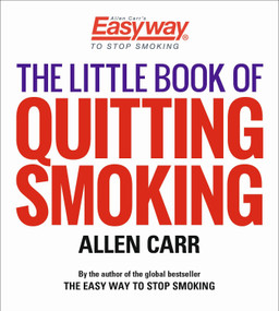 The Little Book of Quitting Smoking by Allen Carr, 9781789500998