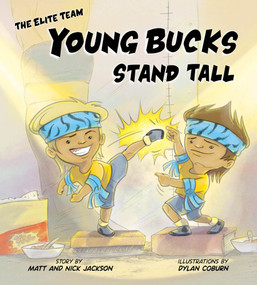 Young Bucks Stand Tall by Matt Jackson, Nick Jackson, Dylan Coburn, 9780988833883