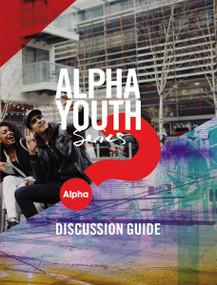 Alpha Youth Series Discussion Guide by Jason Ballard, Ben Woodman, 9780310096894
