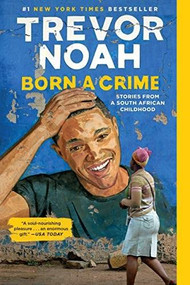 Born a Crime (Stories from a South African Childhood) - 9780399588198 by Trevor Noah, 9780399588198