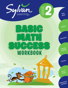 2nd Grade Basic Math Success Workbook (Place Values, Addition, Subtraction, Grouping and Sharing, Fractions, Time &  More; Activities, Exercises, and Tips to Help Catch Up, Keep Up, and Get Ahead) by Sylvan Learning, 9780375430367