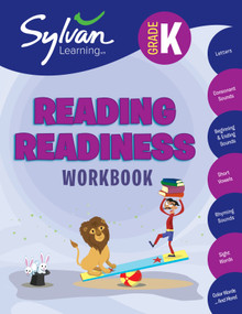 Kindergarten Reading Readiness Workbook (Letters, Consonant Sounds, Beginning and Ending Sounds, Short Vowels,  Rhyming Sounds, Sight Words, Color Words, and More) by Sylvan Learning, 9780375430206