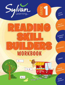 1st Grade Reading Skill Builders Workbook (Letters and Sounds, Short and Long Vowels, Compound Words, Contractions, Syllables, Reading Comprehension, Plurals, and More) by Sylvan Learning, 9780375430237