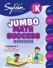 Kindergarten Jumbo Math Success Workbook (3 Books in 1 --Basic Math, Math Games and Puzzles, Shapes and Geometry; Activities, Exercises, and Tips to Help You Catch Up, Keep Up, and Get Ahead) by Sylvan Learning, 9780375430480