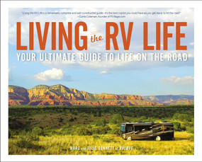Living the RV Life (Your Ultimate Guide to Life on the Road) by Marc Bennett, Julie Bennett, 9781507208984
