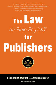 The Law (in Plain English) for Publishers by Leonard D. DuBoff, Amanda Bryan, 9781621536765
