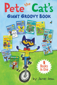 Pete the Cat's Giant Groovy Book (9 Books in One) by James Dean, James Dean, Kimberly Dean, 9780062868305