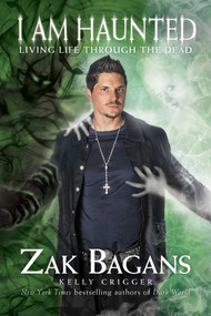 I Am Haunted (Living Life Through the Dead) - 9781628603804 by Zak Bagans, 9781628603804