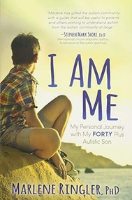 I Am Me (My Personal Journey with My Forty Plus Autistic Son) by PhD Ringler, Marlene, 9781683507994