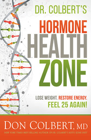 Dr. Colbert's Hormone Health Zone (Lose Weight, Restore Energy, Feel 25 Again!) by Don Colbert, 9781629995731