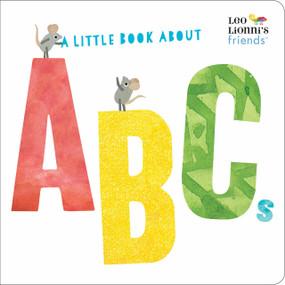 A Little Book About ABCs (Leo Lionni's Friends) by Leo Lionni, Leo Lionni, Julie Hamilton, 9780525582281