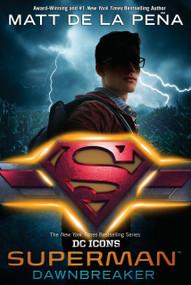 Superman: Dawnbreaker by Matt de la Peña, 9780399549663