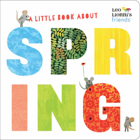 A Little Book About Spring (Leo Lionni's Friends) by Leo Lionni, Leo Lionni, Julie Hamilton, 9780525582274