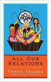 All Our Relations (Finding the Path Forward) by Tanya Talaga, 9781487005740