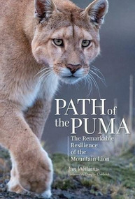 Path of the Puma (The Remarkable Resilience of the Mountain Lion) by Jim Williams, Joe Glickman, Douglas Chadwick, 9781938340727