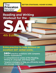 Reading and Writing Workout for the SAT, 4th Edition by The Princeton Review, 9780525567943