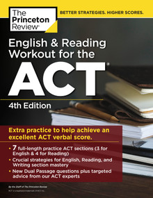 English and Reading Workout for the ACT, 4th Edition (Extra Practice for an Excellent Score) by The Princeton Review, 9780525567936