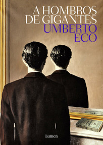 A hombros de gigante / On the Shoulders of Giants by Umberto Eco, 9788426405449