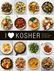 I Heart Kosher (Beautiful Recipes from My Kitchen) by Kim Kushner, 9781681884196