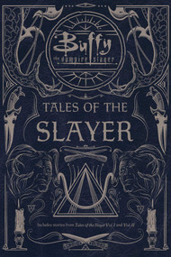 Tales of the Slayer (Tales of the Slayer; Tales of the Slayer, Vol. II) by Various, 9781534443600