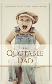 The Quotable Dad (Appreciation from the Greatest Minds in History) by Familius, 9781938301469