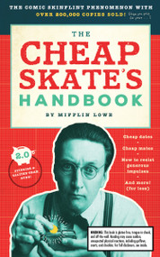 The Cheapskate's Handbook (A Guide to the Subtleties, Intricacies, and Pleasures of Being a Tightwad) by Mifflin Lowe, 9781945547454