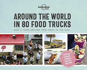 Around the World in 80 Food Trucks by Lonely Planet Food, Lonely Planet Food, 9781788681315
