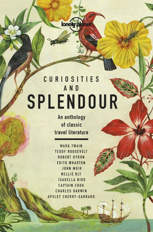 Curiosities and Splendour (An anthology of classic travel literature) (Miniature Edition) by Lonely Planet, Lonely Planet, 9781788683029