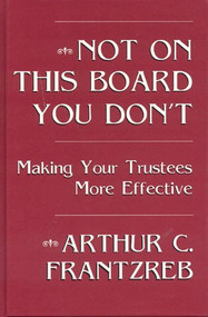 Not on This Board You Don't by Arthur Frantzreb, 9781566250672