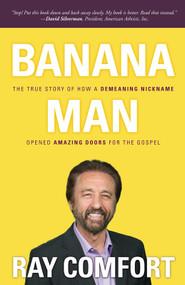 Banana Man by Ray Comfort, 9781610361934