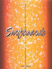 Surfboards by Guy Motil, 9780762746217