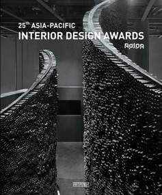25th Asia-Pacific Interior Design Awards by Wang Chen, 9789881998507