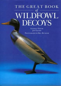 Great Book of Wildfowl Decoys by Joe Engers, 9781585741205
