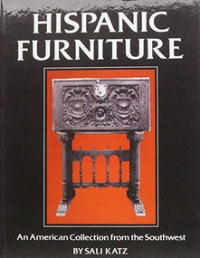 Hispanic Furniture (An American Collection from the Southwest) by Sali Barnett Katz, 9780803830646